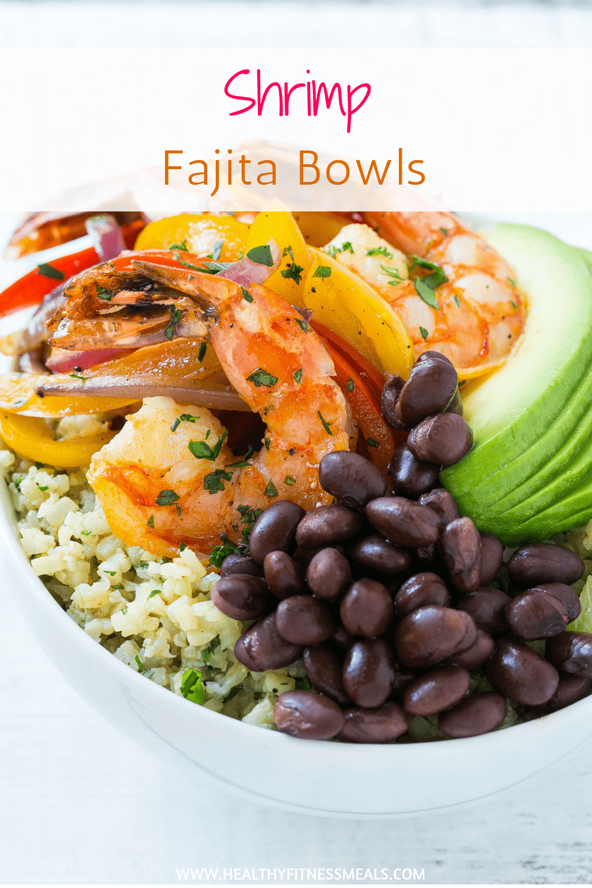 Shrimp Fajita Bowls | Healthy and Easy to make | www.healthyfitnessmeals.com | Healthy fajitas | Healthy Fajita Recipe | #fajitas #shrimp  #healthyrecipe